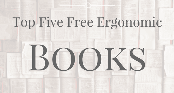Top five free ergonomic books